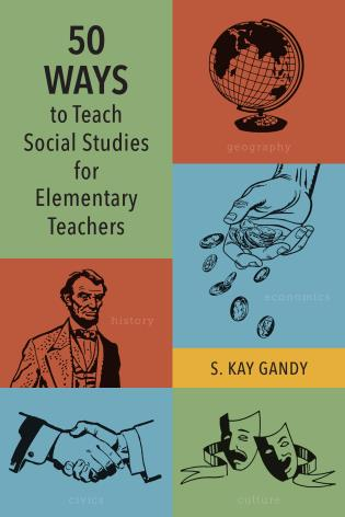 Cover image for the book 50 Ways to Teach Social Studies for Elementary Teachers