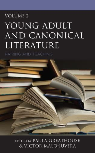 Cover image for the book Young Adult and Canonical Literature: Pairing and Teaching, Volume 2