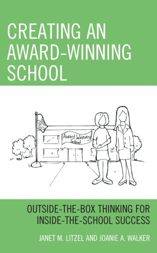 Cover image for the book Creating an Award-Winning School: Outside-the-Box Thinking for Inside-the-School Success