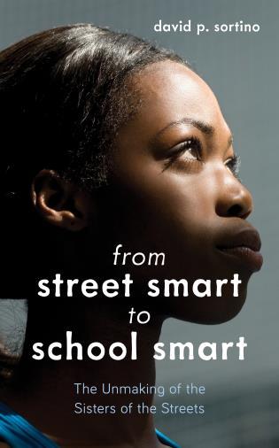 Cover image for the book From Street Smart to School Smart: The Unmaking of the Sisters of the Streets