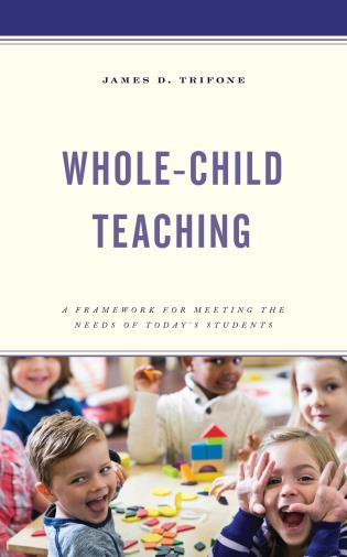 Cover image for the book Whole-Child Teaching: A Framework for Meeting the Needs of Today's Students
