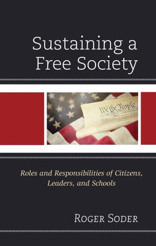 Cover image for the book Sustaining a Free Society: Roles and Responsibilities of Citizens, Leaders, and Schools