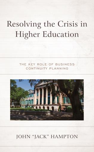 Cover image for the book Resolving the Crisis in Higher Education: The Key Role of Business Continuity Planning