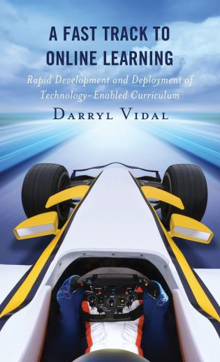 Cover image for the book A Fast Track to Online Learning: Rapid Development and Deployment of Technology Enabled Curriculum