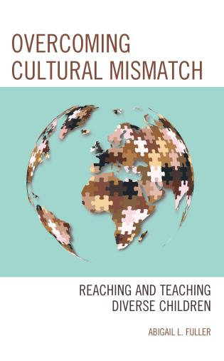 Cover image for the book Overcoming Cultural Mismatch: Reaching and Teaching Diverse Children