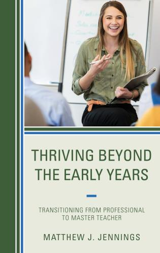 Cover image for the book Thriving Beyond the Early Years: Transitioning from Professional to Master Teacher