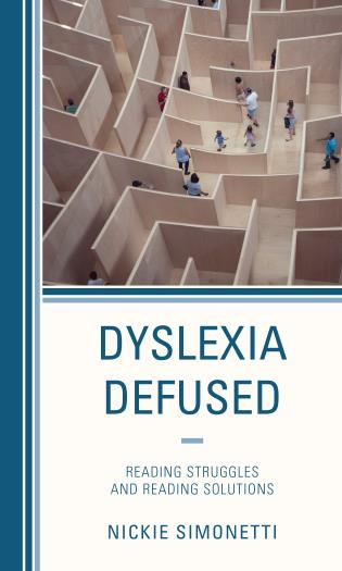 Cover image for the book Dyslexia Defused: Reading Struggles and Reading Solutions
