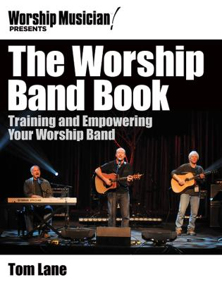 Cover image for the book The Worship Band Book: Training and Empowering Your Worship Band