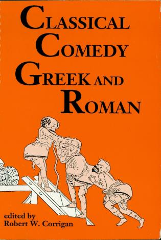 Cover image for the book Classical Comedy: Greek and Roman: Six Plays