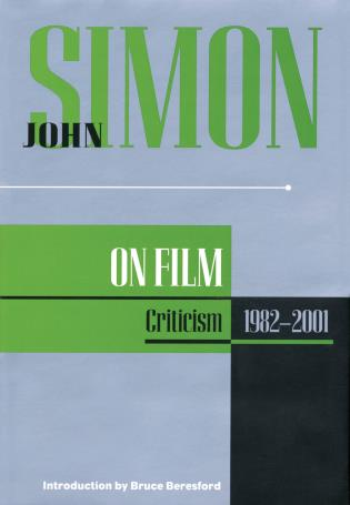 Cover image for the book John Simon on Film: Criticism 1982-2001