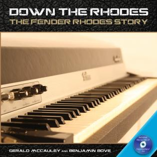 Cover image for the book Down the Rhodes: The Fender Rhodes Story