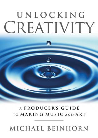 Cover image for the book Unlocking Creativity: A Producer's Guide to Making Music & Art