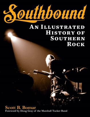 Cover image for the book Southbound: An Illustrated History of Southern Rock
