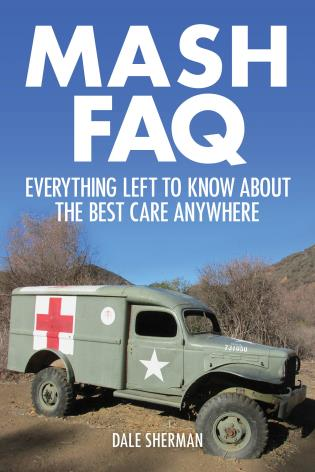 Cover image for the book MASH FAQ: Everything Left to Know About the Best Care Anywhere