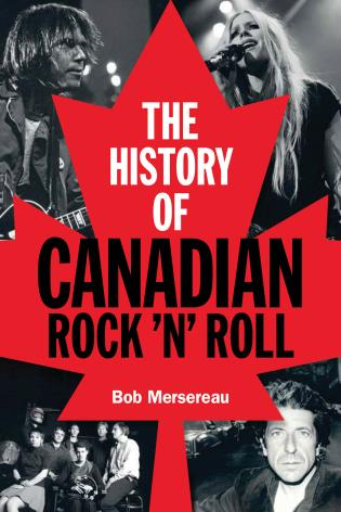 Cover image for the book The History of Canadian Rock 'n' Roll