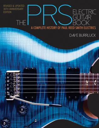 Cover image for the book The PRS Electric Guitar Book: A Complete History of Paul Reed Smith Electrics, Updated and Expanded Edition