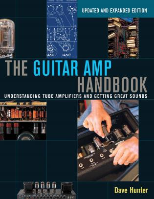 Cover image for the book The Guitar Amp Handbook: Understanding Tube Amplifiers and Getting Great Sounds, Updated Edition