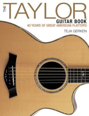 Cover image for the book The Taylor Guitar Book: 40 Years of Great American Flattops