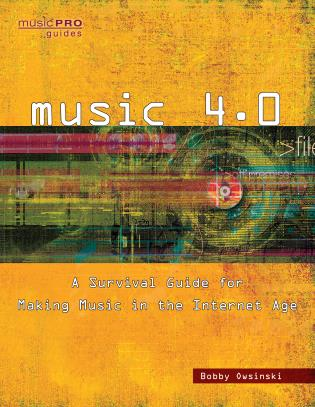 Cover image for the book Music 4.0: A Survival Guide for Making Music in the Internet Age