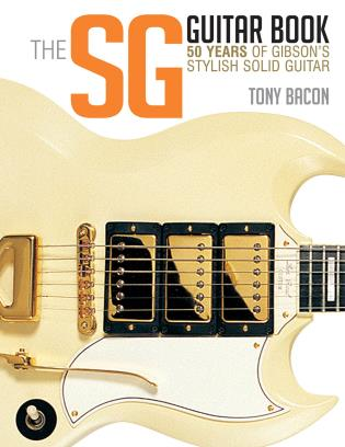 Cover image for the book The SG Guitar Book: 50 Years of Gibson's Stylish Solid Guitar