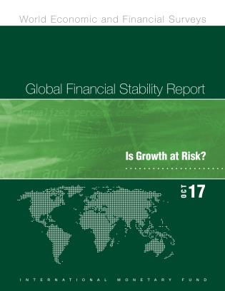Cover image for the book Global Financial Stability Report, October 2017: Is Growth at Risk?
