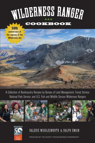 Wilderness Ranger Cookbook A Collection of Backcountry Recipes by