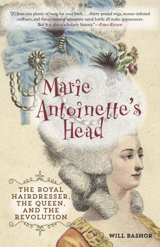 Cover image for the book Marie Antoinette's Head: The Royal Hairdresser, the Queen, and the Revolution