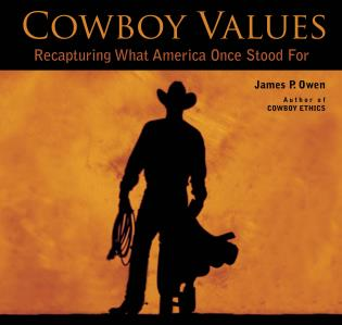 Cover image for the book Cowboy Values: Recapturing What America Once Stood For, 1st Edition