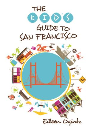 Cover image for the book Kid's Guide to San Francisco, 1st Edition