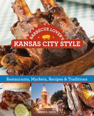 Cover image for the book Barbecue Lover's Kansas City Style: Restaurants, Markets, Recipes & Traditions