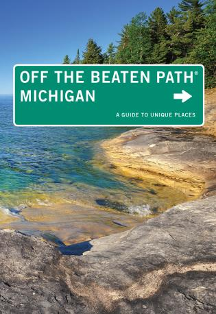 Cover image for the book Michigan Off the Beaten Path®: A Guide to Unique Places, Eleventh Edition
