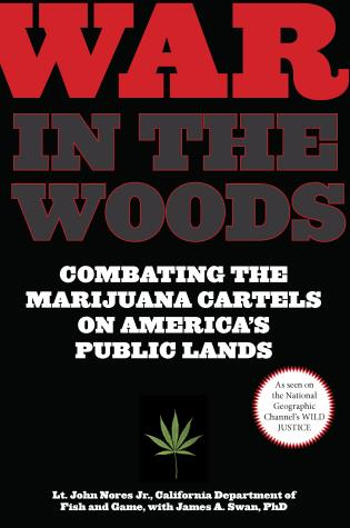 Cover image for the book War in the Woods: Combating the Marijuana Cartels on America's Public Lands