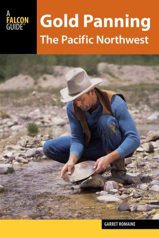 Cover image for the book Gold Panning the Pacific Northwest: A Guide to the Area's Best Sites for Gold