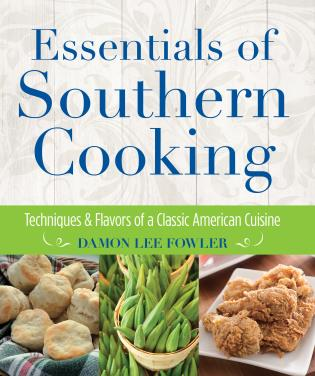 Essentials of southern cooking techniques and flavors of a classic techniques and flavors of a classic american cuisine first edition forumfinder Images