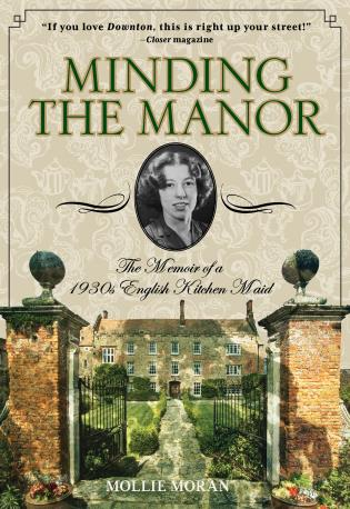 Cover image for the book Minding the Manor: The Memoir of a 1930s English Kitchen Maid