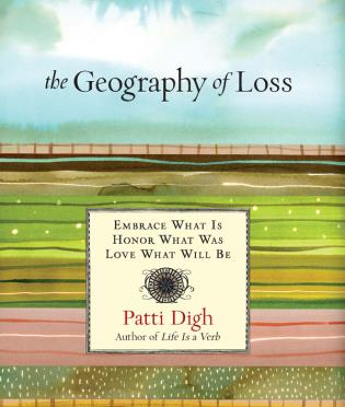 Cover image for the book Geography of Loss: Embrace What Is, Honor What Was, Love What Will Be, First Edition