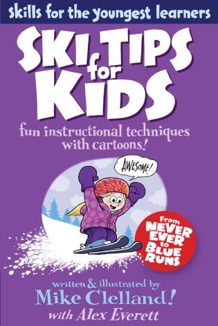 Cover image for the book Ski Tips for Kids: Fun Instructional Techniques with Cartoons, First Edition