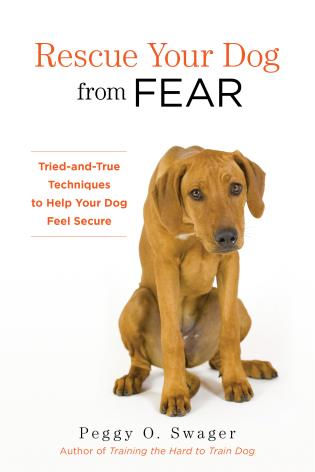 Cover image for the book Rescue Your Dog from Fear: Tried-and-True Techniques to Help Your Dog Feel Secure