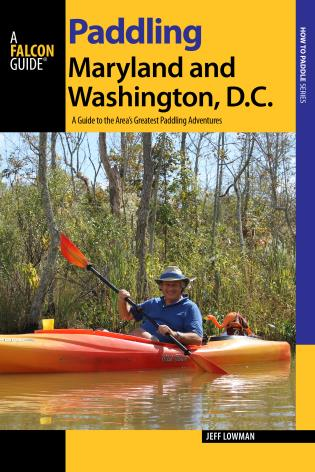 Cover image for the book Paddling Maryland and Washington, DC: A Guide to the Area's Greatest Paddling Adventures