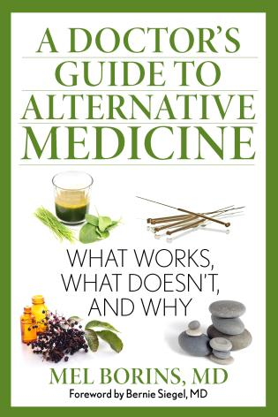 Cover image for the book A Doctor's Guide to Alternative Medicine: What Works, What Doesn't, and Why, 1st Edition
