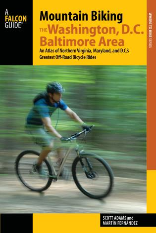 Cover image for the book Mountain Biking the Washington, D.C./Baltimore Area: An Atlas of Northern Virginia, Maryland, and D.C.'s Greatest Off-Road Bicycle Rides, Fifth Edition