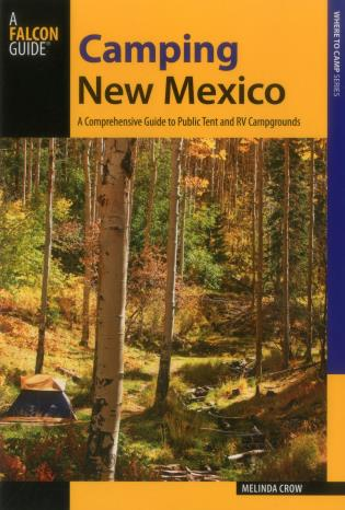 Cover image for the book Camping New Mexico: A Comprehensive Guide to Public Tent and RV Campgrounds, Second Edition