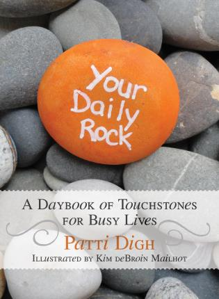 Cover image for the book Your Daily Rock: A Daybook of Touchstones for Busy Lives