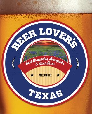 Cover image for the book Beer Lover's Texas: Best Breweries, Brewpubs & Beer Bars