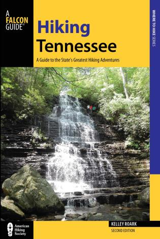 Cover image for the book Hiking Tennessee: A Guide to the State's Greatest Hiking Adventures, Second Edition