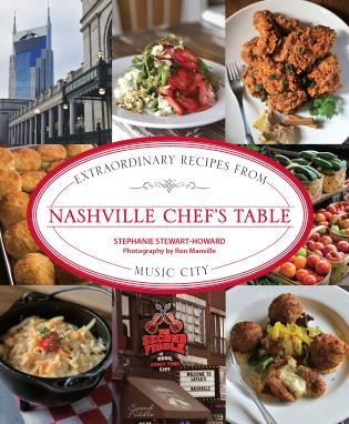 Cover image for the book Nashville Chef's Table: Extraordinary Recipes from Music City, First Edition
