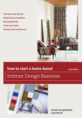 Cover image for the book How to Start a Home-Based Interior Design Business, Sixth Edition