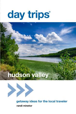 Cover image for the book Day Trips® Hudson Valley: Getaway Ideas for the Local Traveler, 1st Edition