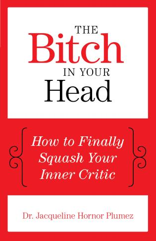 Cover image for the book The Bitch in Your Head: How to Finally Squash Your Inner Critic