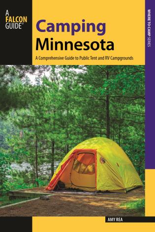 Cover image for the book Camping Minnesota: A Comprehensive Guide to Public Tent and RV Campgrounds